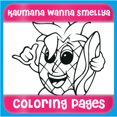 Kaumana Wanna Smellya Coloring Pages