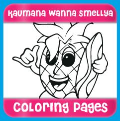 Kaumana Wanna Smellya Coloring Pages